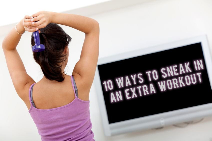 10 ways to sneak in an extra workout