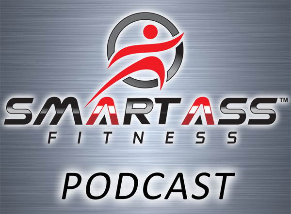 Smart Ass Fitness Podcast