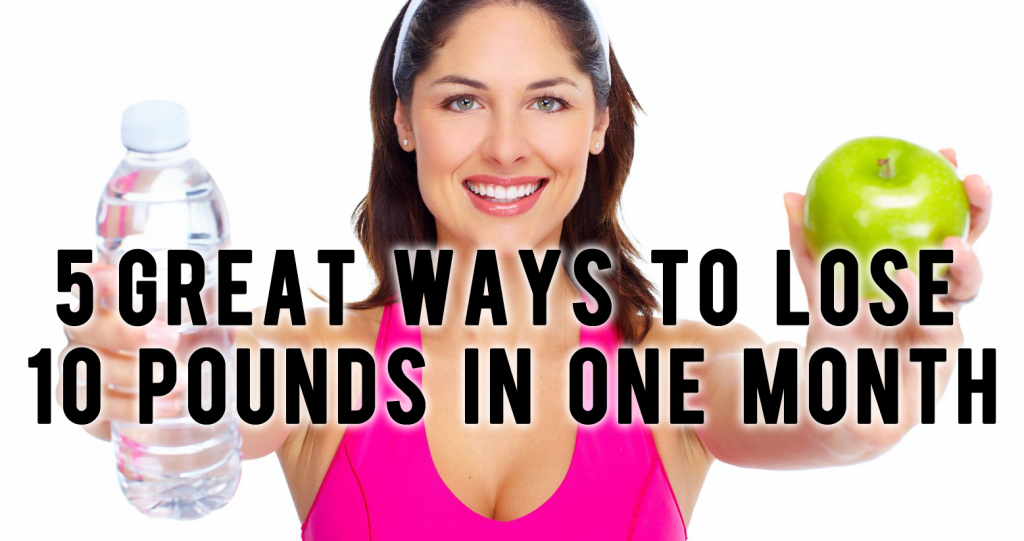 Lose 10 pounds quickest way