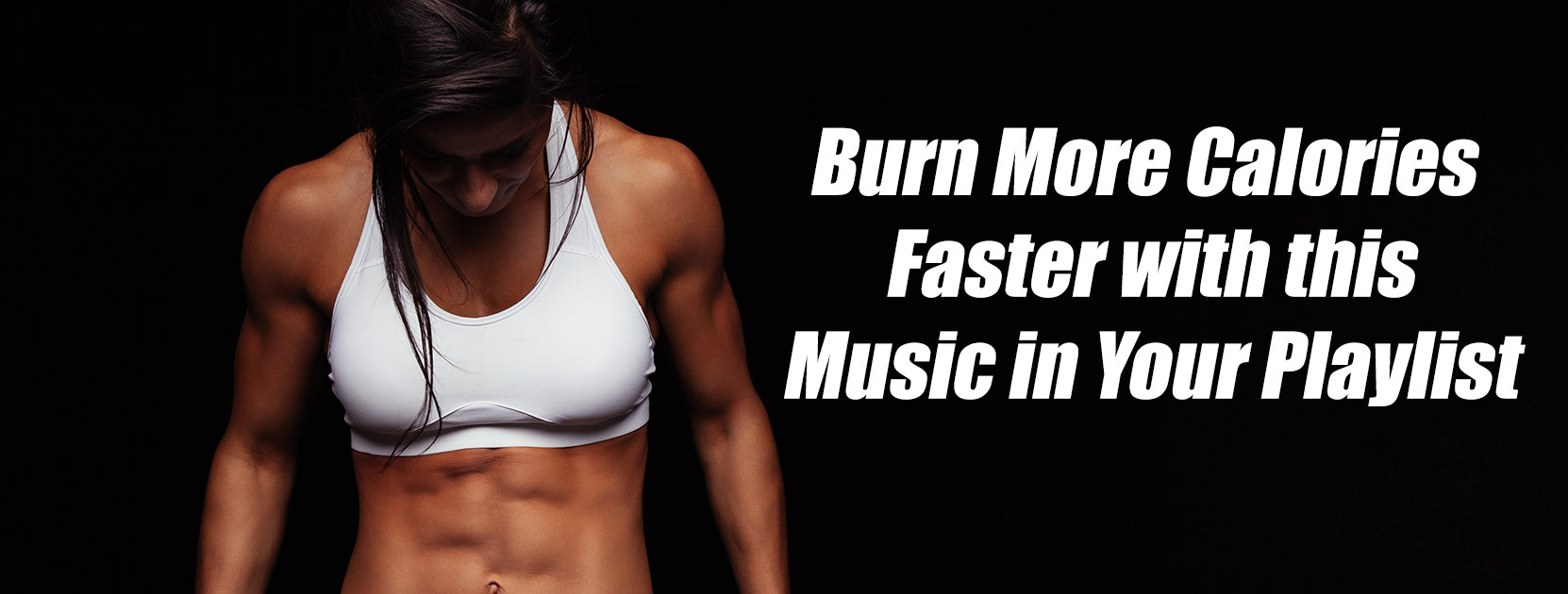 Burn More Calories Faster with This Music in your Playlist
